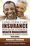 Long-Term Care Insurance, Power of Attorney, Wealth Management, and Other First Steps (Alzheimer's Roadmap Book 1)