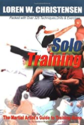 Solo Training: The Martial Artist's Guide to Training Alone