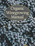 Organic Winegrowing Manual (Publication / University of California, Agriculture and Natu)