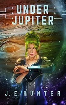 Under Jupiter by [Hunter, J. E.]
