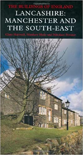 Lancashire: Manchester and the South-East (Pevsner