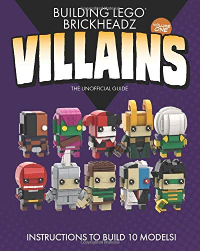 Building LEGO BrickHeadz Villains- Volume One: The Unofficial Guide por Charles Pritchett