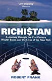 Richistan: A Journey Through the 21st Century Wealth Boom and the Lives of the New Rich