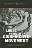 Living Through the Civil Rights Movement, Charles George, 0737729198