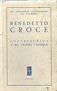 Contribution à ma propre critique par Benedetto Croce