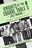 Knights of the Square Table 3: Just Imagine (Volume 3)