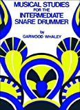 Musical Studies for the Intermediate Snare Drummer, Garwood Whaley, 1617270253