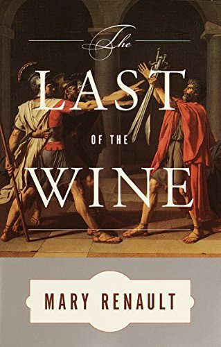 The Last Of The Wine by Mary Renault
