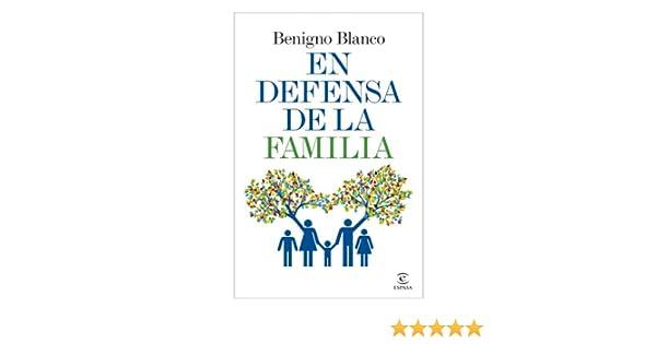 En defensa de la familia eBook: Blanco, Benigno: Amazon.es: Tienda ...