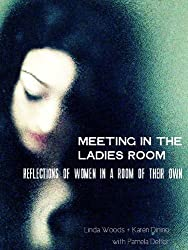 Meeting In The Ladies Room: Reflections Of Women In A Room Of Their Own