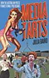 Media Tarts : Female Politicians and the Press, Kevin, Tony and Baird, Julia, 1920769218
