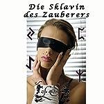 Die Sklavin des Zauberer | Lisa Skydla