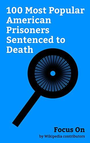 Focus On: 100 Most Popular American Prisoners Sentenced to Death: Charles Manson, Dzhokhar Tsarnaev, Dylann Roof, Jack Ruby, Richard Ramirez, West Memphis Rodney Alcala, Henry Lee Lucas, etc.