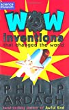 Wow! Inventions, Philip Ardagh, 0330444549