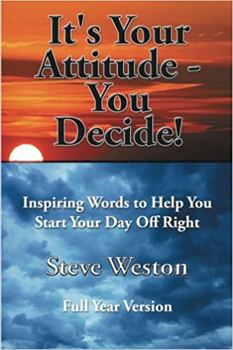 it s your attitude you decide inspiring words to help you start