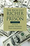 The Rich Get Richer and the Poor Get Prison 1st Edition
