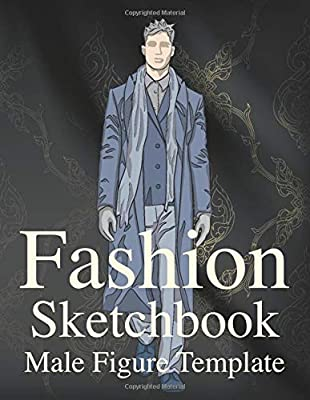 Fashion Sketchbook Male Figure Template Easy To Draw Clothes Designs On Male Fashion Figure Template 360 Figure Templates Build Your Portfolio Sketchbook Fashion Design 9781650367842 Amazon Com Books