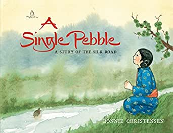 A Single Pebble: A Story of the Silk Road (English Edition) eBook ...