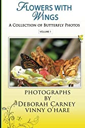 Flowers With Wings: Butterfly Photographs Coffee Table Books for Kindle