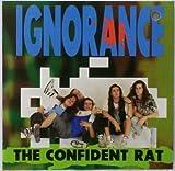 Confident Rat by Ignorance