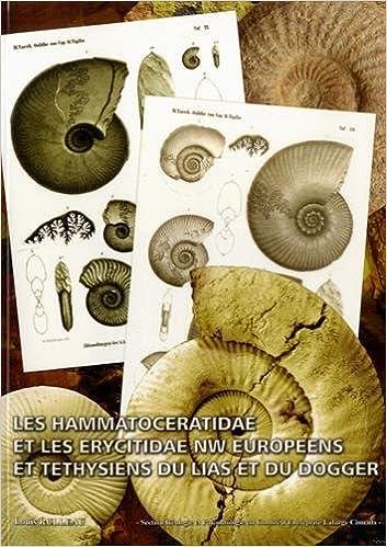 Lire en ligne Les Hammatoceratidae et les Erycitidae NW européens et théthysiens du Lais et du Dogger pdf ebook