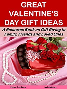 Great Valentine 39 S Day Gift Ideas A Resource Book On Gift