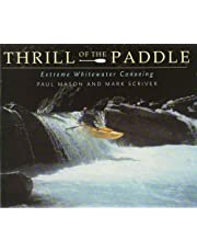 The Thrill of the Paddle: An Illustrated Guide to Extreme Canoeing