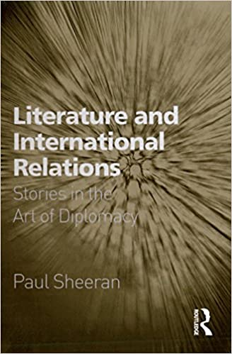 Literature and International Relations: Stories in the Art of Diplomacy