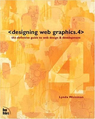 Designing Web Graphics. 4, 4th Edition by New Riders Press