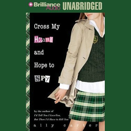 Cross My Heart and Hope to Spy: Gallagher Girls, Book 2 Audiobook [Free Download by Trial] thumbnail