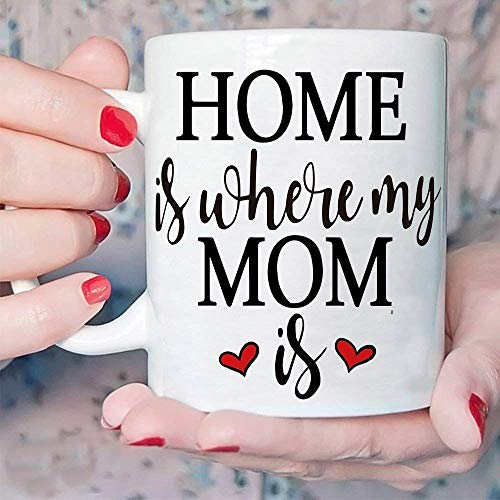 Inspirational Gifts for Mom Coffee Mug HOME is where my MOM is - 12 oz Novelty Mom Tea Cup on Mother's Day or Birthday Present, Best Prime Mom Gifts from -