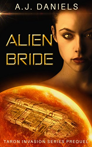 Alien Bride: An Alien Mates Adventure SFR (Taron Invasion Series)