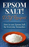 Epsom Salt! DIY Recipes: How to use Epsom Salt for Everyday Remedies