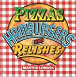 Pizzas, Hamburgers and Relishes, Martha Lomask, 0861884027