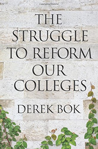The Struggle to Reform Our Colleges (The William G. Bowen Memorial Series in Higher Education)