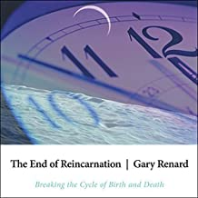 The End of Reincarnation: Breaking the Cycle of Birth and Death