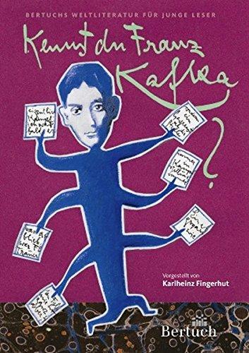 Kennst du Franz Kafka? (Weltliteratur für junge Leser)