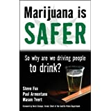 Marijuana is Safer: So Why Are We Driving People to Drink? by Steve Fox (2009-08-24)