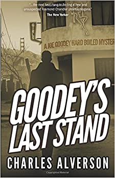 Goodey's Last Stand: A Hard Boiled Mystery: Volume 1 (Joe Goodey Mysteries)