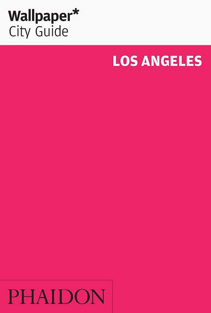 Wallpaper City Guide: Los Angeles pdf