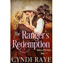 The Ranger's Redemption: Brides of Mill Ridge Book #3