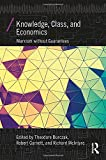 img - for Knowledge, Class, and Economics: Marxism without Guarantees (Economics as Social Theory) book / textbook / text book
