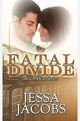 Fatal Divide (Desert Heat) (Volume 2) Paperback