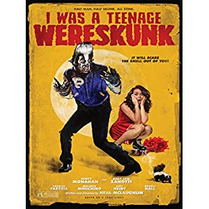 I Was a Teenage Wereskunk