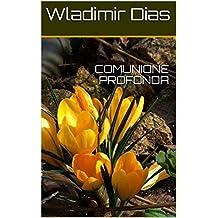 COMUNIONE PROFONDA  (Italian Edition)