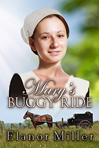 Mary's Buggy Ride (Fairfield Amish Romance Book 4) by [Miller, Elanor]