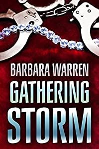 The Gathering Storm - The Truth Can Set You Free. It Can Also Kill You. by Barbara Warren ebook deal