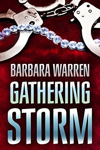 The Gathering Storm - The truth can set you free. It can also kill you. by [Warren, Barbara]