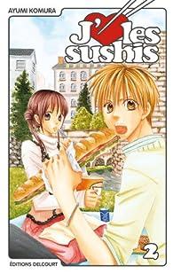 J'aime les sushis, tome 2  par Ayumi Komura