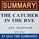 The Catcher in the Rye: by J.D. Salinger - Summary, Review & Analysis | Save Time Summaries